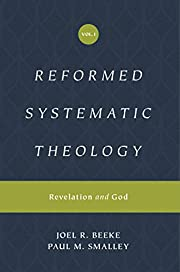Reformed Systematic Theology, Volume 1:…