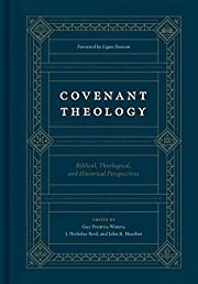 Covenant Theology: Biblical, Theological,…