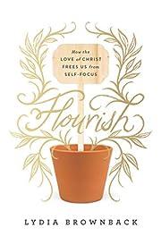 Flourish: How the Love of Christ Frees Us…