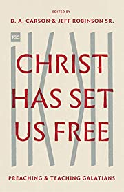 Christ Has Set Us Free: Preaching and…