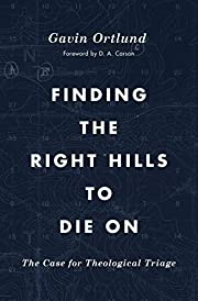 Finding the Right Hills to Die On: The Case…