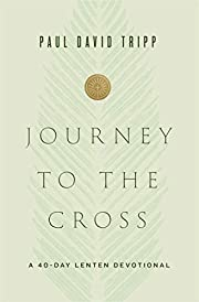 Journey to the Cross: A 40-Day Lenten…