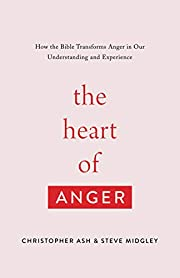 The Heart of Anger: How the Bible Transforms…