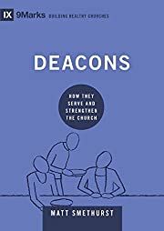 Deacons: How They Serve and Strengthen the…