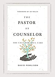 The Pastor as Counselor: The Call for Soul…