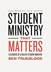 Student Ministry that Matters: 3 Elements of…