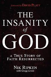 The Insanity of God: A True Story of Faith…