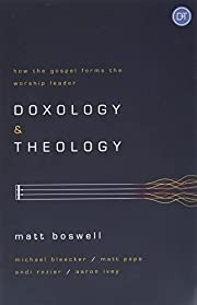 Doxology and Theology: How the Gospel Forms…
