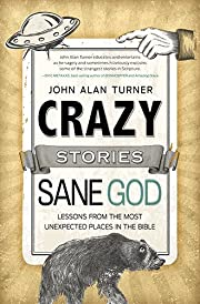 Crazy Stories, Sane God: Lessons from the…