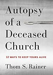 Autopsy of a deceased church : 12 ways to…