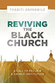 Reviving the Black Church: New Life for a…