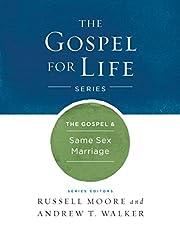 The Gospel & Same-Sex Marriage (Gospel For…