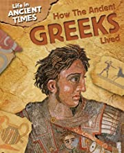 How the Ancient Greeks Lived (Life in…