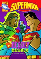The Deadly Double (DC Super Heroes -…