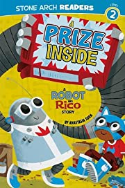 A Prize Inside: A Robot and Rico Story by…