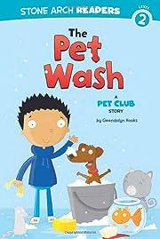 The Pet Wash: A Pet Club Story de Gwendolyn…