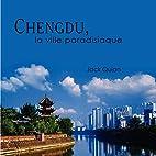 Chengdu, La Ville Paradisiaque by Jack Quian