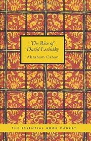 The Rise of David Levinsky par Abraham Cahan