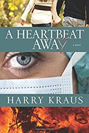 A Heartbeat Away: A Novel av Harry Kraus
