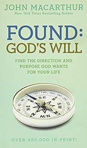 Found: God's Will (John MacArthur…
