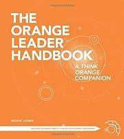 The Orange Leader Handbook: A Think Orange…