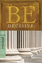 Be Decisive (Jeremiah): Taking a Stand for…