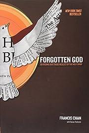 Forgotten God: Reversing Our Tragic Neglect…
