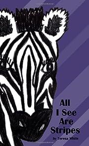 All I See Are Stripes por Teresa White