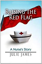 Raising the Red Flag by Julie James