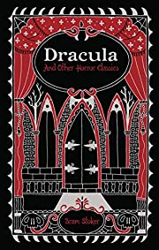 Dracula and Other Horror Classics…