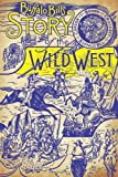 Buffalo Bill's story of the Wild West / [by Buffalo Bill]