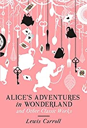 Alice's Adventures in Wonderland and Other…
