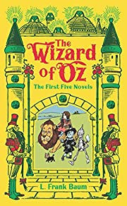 The Wizard of Oz: The First Five Novels…
