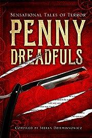 Penny Dreadfuls: Sensational Tales of Terror…