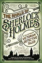 The Rivals of Sherlock Holmes: A Collection…
