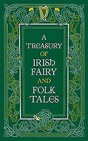 A Treasury of Irish Fairy and Folk Tales…