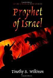 Prophet of Israel av Timothy S. Wilkinson