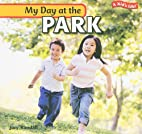My Day at the Park (Kid's Life!) by Jory…