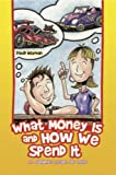 What money is and how we spend it? : an eye-opener for smart teens / David Heyman ; illustrations by Jason Paulhamus