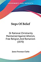 Steps of Belief by James Freeman Clarke