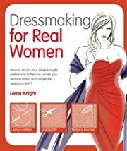 Dressmaking for Real Women: How to Adapt…