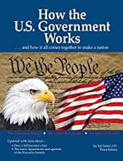 How the U.S. Government Works: …and…