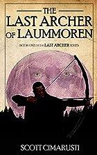 The Last Archer of Laummoren by Scott…