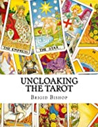 Uncloaking The Tarot: A Comprehensive Course…