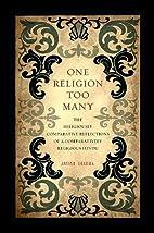 One Religion Too Many: The Religiously…