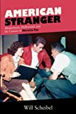 American stranger : Modernisms, hollywood, and the cinema of nicholas ray