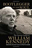 Bootlegger of the soul : the literary legacy of William Kennedy / edited by Suzanne Lance & Paul Grondahl