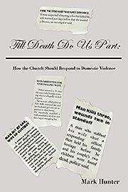 Till Death Do Us Part:: How the Church…