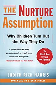The Nurture Assumption: Why Children Turn…