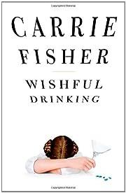 Wishful drinking – tekijä: Carrie Fisher